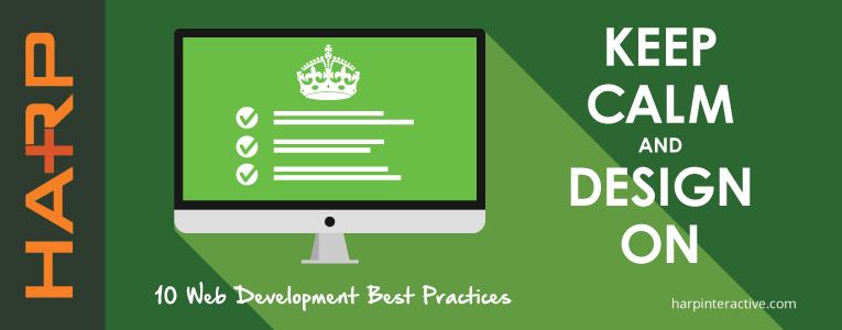 Keep Calm & Design On: 10 Web Development Best Practices