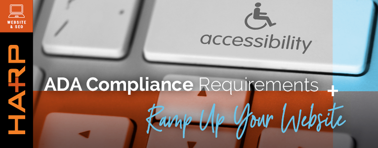 ADA Compliance Requirements: Ramp Up Your Website