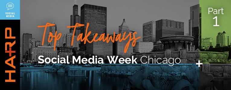 Social Media Week Chicago Top Takeaways Part 1