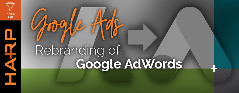 How the Google AdWords Rebrand is Changing Online Advertising