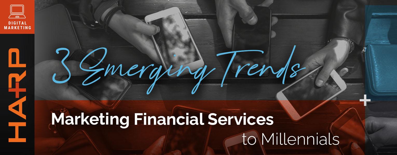 Marketing Financial Services to Millenials